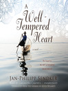 A Well-Tempered Heart (MP3): The Art of Hearing Heartbeats Series, Book 2