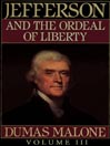 Thomas Jefferson and His Time, Volume III (MP3): Jefferson and the Ordeal of Liberty