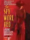 The Spy Wore Red: My Adventures as an Undercover Agent in World War II (MP3): The Spy Series, Book 1