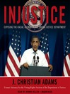Injustice (MP3): Exposing the Racial Agenda of the Obama Justice Department