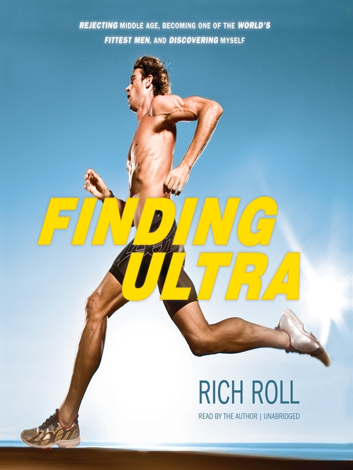 Finding Ultra (MP3): Rejecting Middle Age, Becoming One of the World's Fittest Men, and Discovering Myself