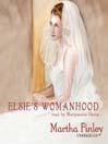 Elsie's Womanhood (MP3): Elsie Dinsmore Series, Book 4