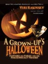 A Grown-up's Halloween (MP3): Fantasies and Fables for the Philosophically Fiendish