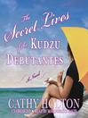The Secret Lives of the Kudzu Debutantes (MP3): Kudzu Debutantes Series, Book 2