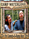 The Camp Waterlogg Chronicles 6 (MP3): The Best of the Comedy-O-Rama Hour, Season 6