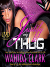 Justify My Thug (MP3): Thug Series, Book 6