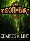 Moonheart (MP3): Moonheart Series, Book 1
