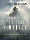Murder in the High Himalaya (MP3): Loyalty, Tragedy, and Escape from Tibet