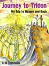 Journey to Tricon (MP3): My Trip to Heaven and Back