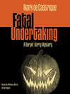 Fatal Undertaking (MP3): Burryin' Barry Mystery Series, Book 5