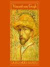 Vincent van Gogh (MP3): A Biography