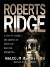 Roberts Ridge (MP3): A True Story of Courage and Sacrifice on Takur Ghar Mountain, Afghanistan