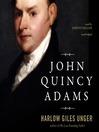 John Quincy Adams (MP3): A Life
