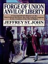 Forge of Union, Anvil of Liberty (MP3): A Correspondent's Report on the First Federal Elections, the First Federal Congress & Creation of the Bill of Rights