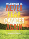 Never Fear Cancer Again (MP3): How to Prevent and Reverse Cancer