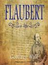 Flaubert (MP3): A Life
