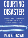 Courting Disaster (MP3): How the CIA Kept America Safe and How Barack Obama Is Inviting the Next Attack