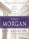 The House of Morgan (MP3): An American Banking Dynasty and the Rise of Modern Finance