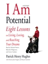 I Am Potential (MP3): Eight Lessons on Living, Loving, and Reaching Your Dreams