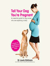 Tell Your Dog You're Pregnant (MP3): An Essential Guide for Dog Owners Who Are Expecting a Baby