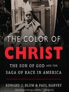 The Color of Christ (MP3): The Son of God and the Saga of Race in America