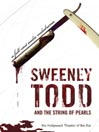 Sweeney Todd and the String of Pearls (MP3): An Audio Melodrama In Three Despicable Acts