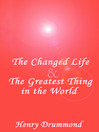The Changed Life & The Greatest Thing in the World (MP3)