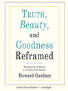 Truth, Beauty, and Goodness Reframed (MP3): Educating for the Virtues in the Twenty-first Century