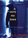Carry Me Down (MP3)