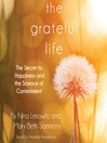 The Grateful Life (MP3): The Secret to Happiness and the Science of Contentment