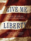 Give Me Liberty (MP3): Speakers and Speeches that have Shaped America