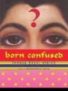 Born Confused (MP3): Born Confused Series, Book 1