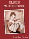 Elsie's Motherhood (MP3): Elsie Dinsmore Series, Book 5