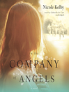 In the Company of Angels (MP3): A Novel