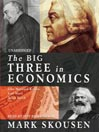 The Big Three in Economics (MP3): Adam Smith, Karl Marx, and John Maynard Keynes