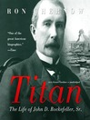 Titan (MP3): The Life of John D. Rockefeller, Sr.