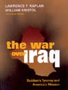 The War over Iraq (MP3): Saddam's Tyranny and America's Mission