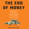 The End Of Money (MP3): Counterfeiters, Preachers, Techies, Dreamers—And The Coming Cashless Society