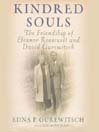 Kindred Souls (MP3): The Friendship of Eleanor Roosevelt and David Gurewitsch
