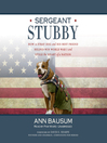Sergeant Stubby (MP3): How a Stray Dog and His Best Friend Helped Win World War I and Stole the Heart of a Nation