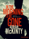 In the Morning I'll Be Gone (MP3): Sean Duffy Series, Book 3