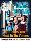 Daws Butler Teaches You How to Do Voices (MP3): Techniques from the Voice of Yogi Bear!