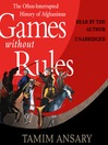 Games without Rules (MP3): The Often-Interrupted History of Afghanistan
