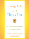 Living Life as a Thank You (MP3): The Transformative Power of Daily Gratitude