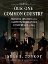 Our One Common Country (MP3): Abraham Lincoln and the Hampton Roads Peace Conference of 1865