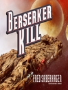 Berserker Kill (MP3): Berserker Series, Book 9