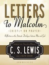 Letters to Malcolm (MP3): Chiefly on Prayer
