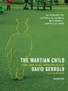 The Martian Child (MP3): A Novel About a Single Father Adopting a Son
