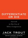 Differentiate or Die (MP3): Survival in Our Era of Killer Competition