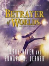 Betrayer of Worlds (MP3): Known Space Series, Book 4